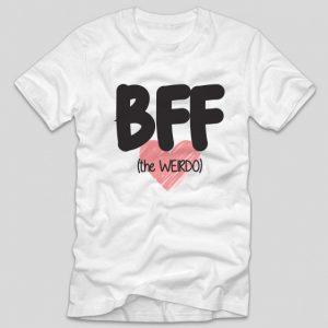 tricou-alb-bff-the-weirdo