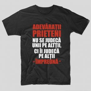 tricou-negru-bff-adevaratii-prieteni-nu-se-judeca-unii-pe-altii-ci-ii-judeca-pe-altii-impreuna