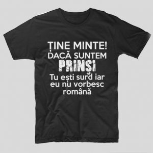 tricou-negru-bff-tine-minte-daca-suntem-prinsi-tu-esti-surd-iar-eu-nu-vorbesc-romana