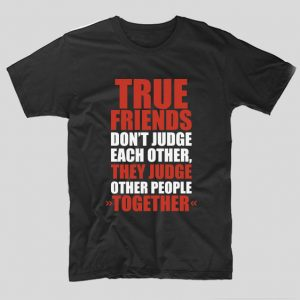 tricou-negru-bff-true-friends-don-t-judge-each-other-they-judge-other-people-together