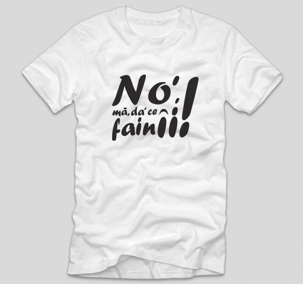 tricou-alb-cu-mesaj-no-ma-da-ce-fain-ii-cu-mesaj-ardelenesc