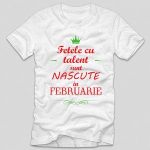 tricou-alb-cu-mesaj-viral-amuzant-haios-fetele-cu-talent-sunt-nascute-in-februarie