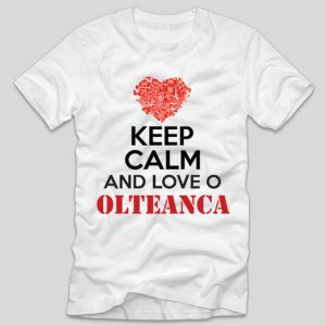 tricou-alb-din-bumbac-cu-mesaj-pentru-olteni-keep-calm-and-love-o-olteanca