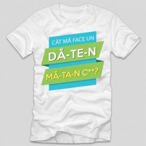 tricou-alb-din-bumbac-cu-mesaj-viral-amuzant-haios-cat-ma-face-un-da-te-n-ma-ta-n-cur