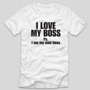 tricou-alb-i-love-my-boss-ps-i-am-my-own-boss