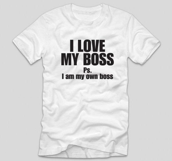 tricou-alb-i-love-my-boss-ps-i-am-my-own-boss