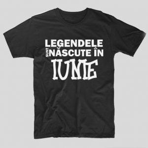 tricou-negru-cu-mesaj-haios-aniversare-luna-nasterii-legendele-sunt-nascute-in-iunie