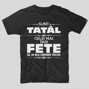 tricou-negru-cu-mesaj-pentru-tatici-sunt-tatal-celei-mai-tari-fete-da-ea-mi-a-cumparat-tricoul