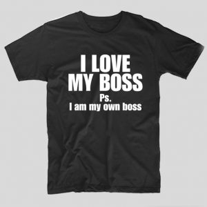 tricou-negru-i-love-my-boss-ps-i-am-my-own-boss