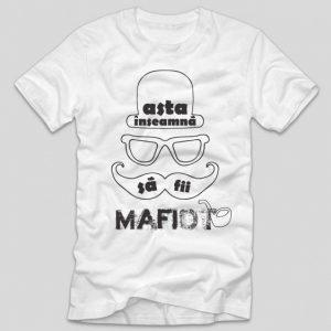 tricou-alb-cu-mesaj-haios--asta-inseamna-sa-fii-mafiot