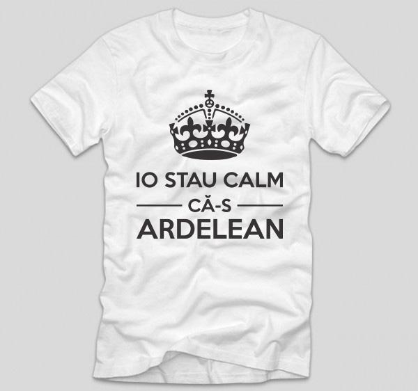 tricou-alb-cu-mesaj-haios-pentru-ardeleni-io-stau-calm-ca-s-ardelean