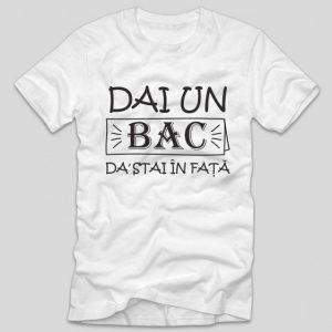 tricou-alb-cu-mesaj-haios-pentru-liceeni-dai-un-bac-da-stai-in-fata