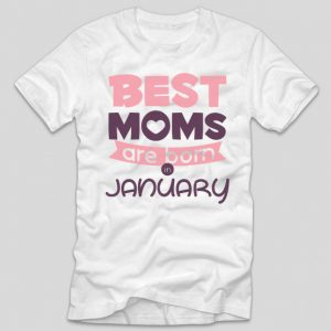 tricou-alb-cu-mesaj-haios-pentru-mamici-aniversare-cu-luna-nasterii-best-moms-are-born-in-january