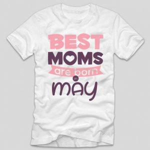 tricou-alb-cu-mesaj-haios-pentru-mamici-aniversare-cu-luna-nasterii-best-moms-are-born-in-may