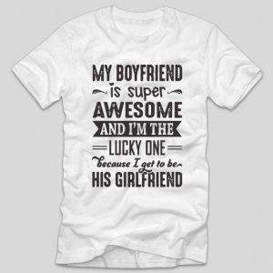 tricou-alb-cu-mesaj-haios-my-boyfriend-is-awesome-because-im-the-lucky-one