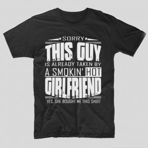 tricou-negru-cu-mesaj-haiso-pentru-iubit-sorry-this-guy-is-already-taken-by-a-smokin-hot-girlfriend