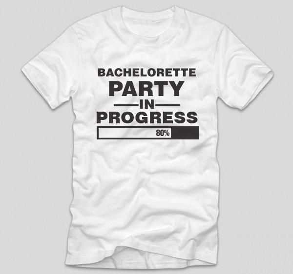 tricou-alb-cu-mesaj-haios-pentru-petrecerea-burlacitelor-bachelorette-party-in-progress