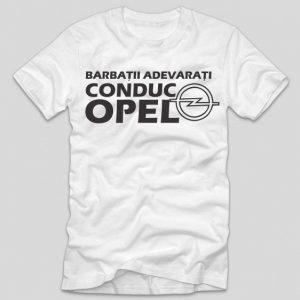 tricou-alb-cu-mesaj-haios-pentru-soferi-barbatii-adevarati-conduc-opel
