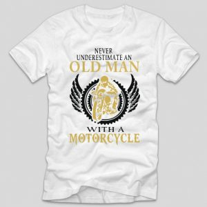 tricou-alb-cu-mesaj-haios-pentru-soferi-never-underestimate-and-old-men-with-a-motorcycle