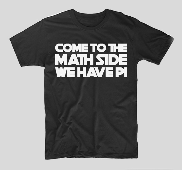 tricou-negru-cu-mesaj-haios-come-tot-the-math-side-we-have-pi