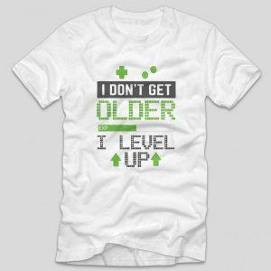tricou-alb-cu-mesaj-haios-pentru-gemri-i-dont-get-older-i-level-up