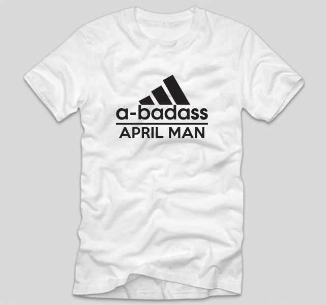 tricou-aniversare-luna-nasterii-haios-model-engleza-alb-adidas-a-badass-april-man