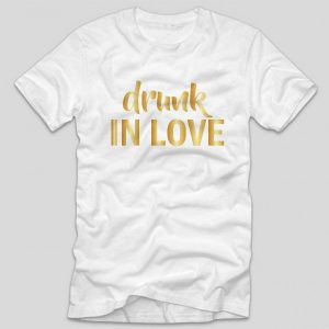 tricou-cu-mesaj-drunk-in-love-burlacite-petrecerea-burlacitelor