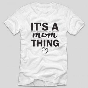 tricou-cu-mesaj-pentru-mamici-gravide-its-a-mom-thing