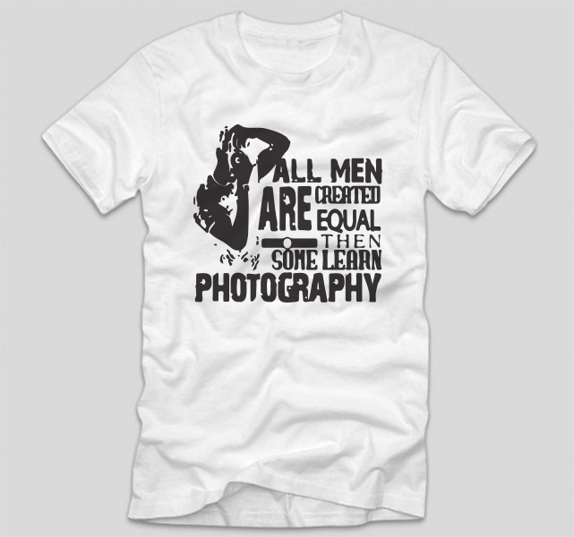 tricou-alb-cu-mesaj-haios-pentru-fotografi-all-men-are-created-equal-then-some-learn-photography