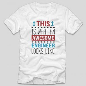 tricou-alb-cu-mesaj-haios-pentru-ingineri-this-is-what-an-awesome-engineer-looks-like