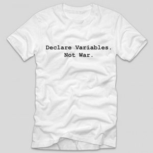 tricou-alb-cu-mesaj-haios-pentru-programator-declare-variables-not-war