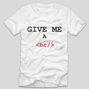 tricou-alb-cu-mesaj-haios-pentru-programator-give-me-a-break