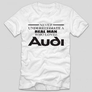 tricou-alb-cu-mesaj-masini-soferi-never-underestimate-a-real-man-who-loves-audi