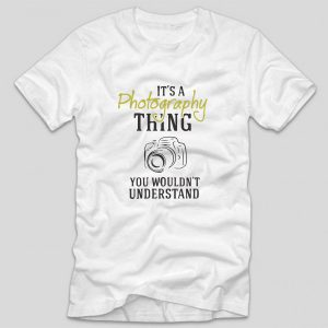 tricou-alb-cu-mesaj-pentru-fotografi-it-s-a-photography-thing-you-wouldn-t-understand