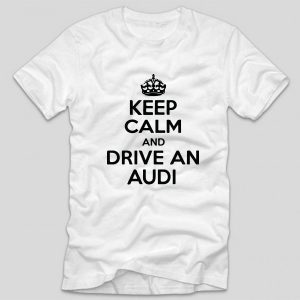 tricou-alb-keep-calm-and-drive-an-audi-soferi-masini