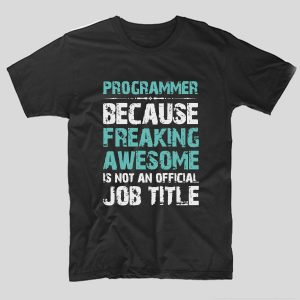 tricou-negru-cu-mesaj-haios-pentru-programatori-programmer-because-freaking-awesome-is-not-an-official-job-title
