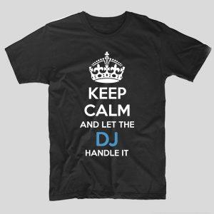 tricou-negru-cu-mesaj-pentru-dj-keep-calm-and-let-the-dj-handle-it
