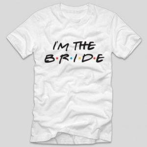 tricou-alb-cu-mesaj-pentru-petrecerea-burlacitelor-im-the-bride-friends-inspired