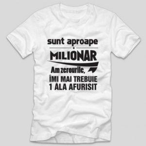 tricou-cu-mesaj-haios-pentru-iubit-sunt-aproape-milionar-am-zerourile-imi-mai-trebuie-1-ala-afurisit