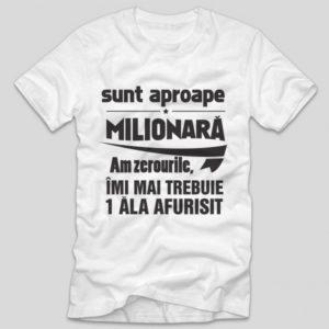 tricou-cu-mesaj-haios-pentru-iubit-sunt-aproape-milionara-am-zerourile-imi-mai-trebuie-1-ala-afurisit