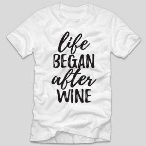tricou-alb-cu-mesaj-haios-life-began-after-wine-vin