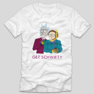 tricou alb cu mesaj haios rick and morty rick si morty get schwifty