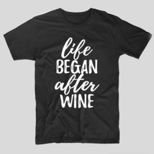 tricou-negru-cu-mesaj-haios-life-began-after-wine-vin