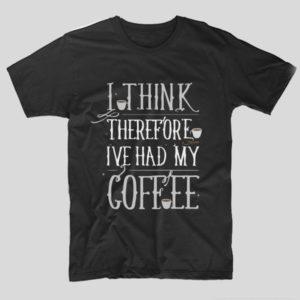 tricou-negru-cu-mesaj-haios-pentru-iubitorii-de-cafea-i-think-therefore-i-ve-had-my-coffee