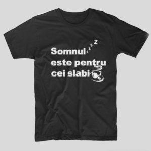 tricou-negru-cu-mesaj-haios-somnul-este-pentru-cei-slabi
