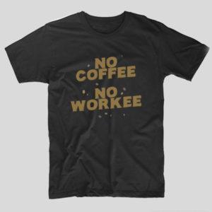 tricou-negru-haios-iubitori-de-cafea-no-coffee-no-workee