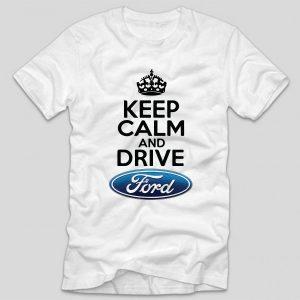 tricou-alb-cu-mesaj-haios-pentru-soferi-cu-masini-keep-calm-and-drive-ford
