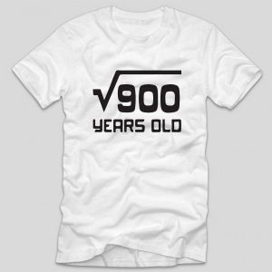 tricou-aniversare-30-ani-alb-cu-mesaje-30-ani-radical-900-years-old