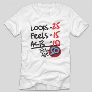 tricou-aniversare-alb-50-de-ani-looks-25-feels-15-acts-10