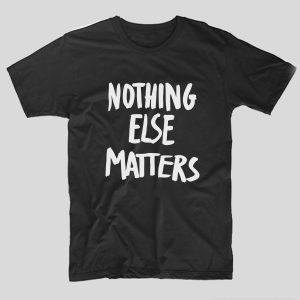 tricou-negru-cu-mesaj-haios-nothing-else-matters